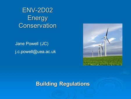 ENV-2D02 Energy Conservation Building Regulations Jane Powell (JC)