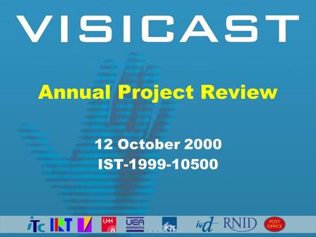 Annual Project Review 12 October 2000 IST-1999-10500.