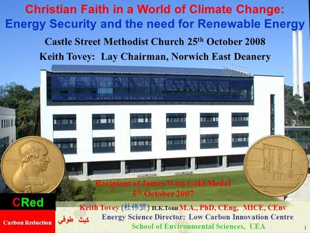 1 Christian Faith in a World of Climate Change: Energy Security and the need for Renewable Energy Castle Street Methodist Church 25 th October 2008 Keith.