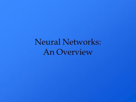 Neural Networks: An Overview. There are many different kinds of Neural Network they include to name a few: The Back Propagating Networks Kohonen (Self-Organising)
