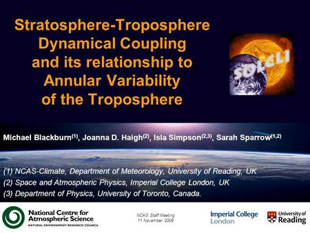 Stratosphere-Troposphere Dynamical Coupling and its relationship to Annular Variability of the Troposphere Michael Blackburn (1), Joanna D. Haigh (2),