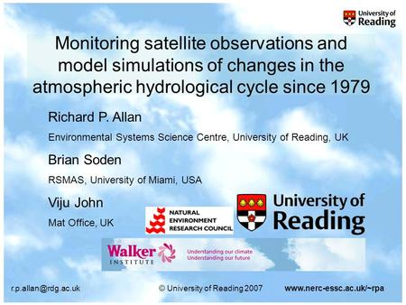 University of Reading 2007www.nerc-essc.ac.uk/~rpa Monitoring satellite observations and model simulations of changes in the atmospheric.