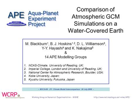 Working Group on Numerical Experimentation - WGNE  M. Blackburn 1, B. J. Hoskins 1,2, D. L. Williamson 3, Y-Y. Hayashi.