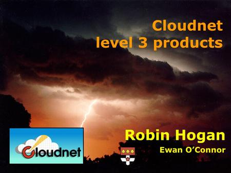 Robin Hogan Ewan OConnor Cloudnet level 3 products.