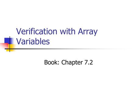 Verification with Array Variables Book: Chapter 7.2.