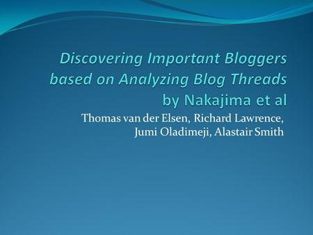 Thomas van der Elsen, Richard Lawrence, Jumi Oladimeji, Alastair Smith.