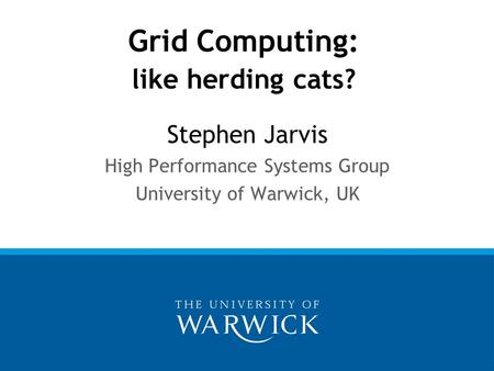 Grid Computing: like herding cats?