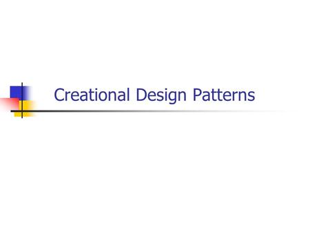 Creational Design Patterns. Creational DP: Abstracts the instantiation process Helps make a system independent of how objects are created, composed, represented.