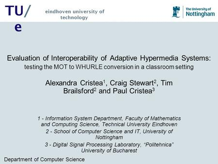 Department of Computer Science TU/ e eindhoven university of technology Evaluation of Interoperability of Adaptive Hypermedia Systems: testing the MOT.