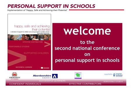 Supported by welcome to the second national conference on personal support in schools.