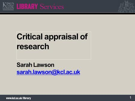 1 Critical appraisal of research Sarah Lawson