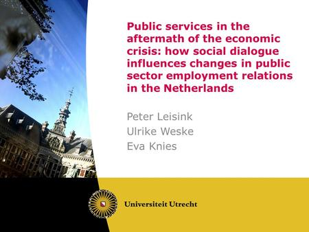 Public services in the aftermath of the economic crisis: how social dialogue influences changes in public sector employment relations in the Netherlands.