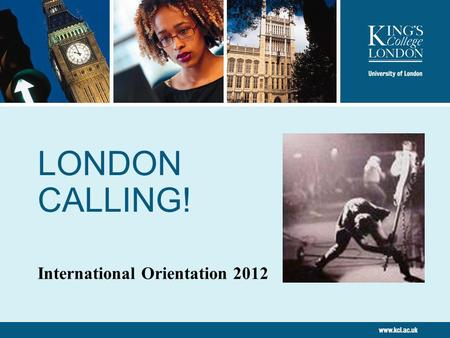 LONDON CALLING! International Orientation 2012. 2 Welcome to London! Test your knowledge! 1.Roughly how many languages are spoken in London? a.) 120 b.)