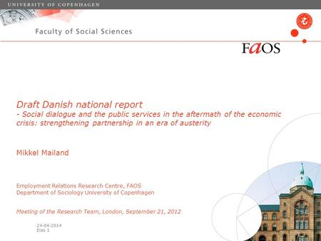 24-04-2014 Dias 1 Draft Danish national report - Social dialogue and the public services in the aftermath of the economic crisis: strengthening partnership.