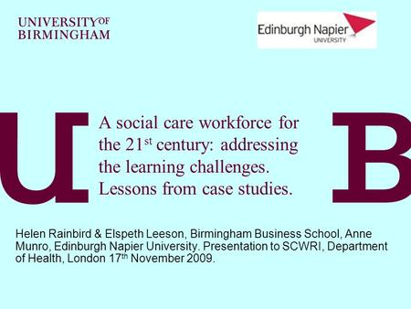 A social care workforce for the 21 st century: addressing the learning challenges. Lessons from case studies. Helen Rainbird & Elspeth Leeson, Birmingham.