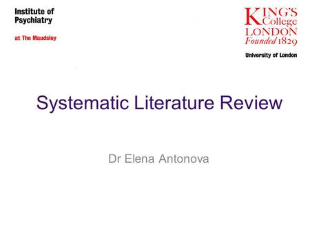 Systematic Literature Review Dr Elena Antonova. Lecture aims Types of literature reviews What is a systematic literature review Why do we need them How.