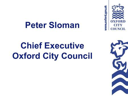 Peter Sloman Chief Executive Oxford City Council.