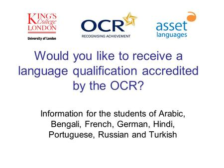 Would you like to receive a language qualification accredited by the OCR? Information for the students of Arabic, Bengali, French, German, Hindi, Portuguese,