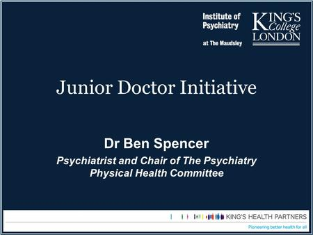 Junior Doctor Initiative Dr Ben Spencer Psychiatrist and Chair of The Psychiatry Physical Health Committee.