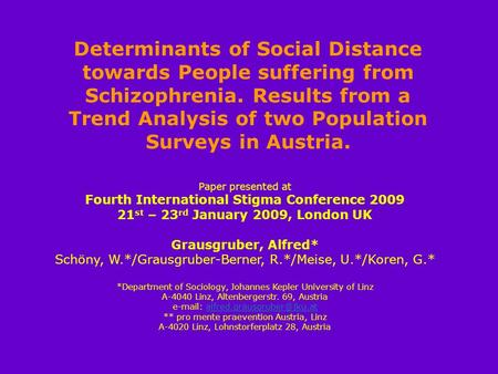 Paper presented at Fourth International Stigma Conference 2009 21 st – 23 rd January 2009, London UK Grausgruber, Alfred* Schöny, W.*/Grausgruber-Berner,