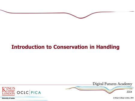 Introduction to Conservation in Handling. The Nature of Digital Projects Special Collections Material Rare or Unique Often Fragile.