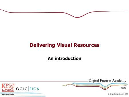 Delivering Visual Resources An introduction. Internet, intranet, CD/DVD, hybrid Image preparation Metadata for search and retrieval System development.