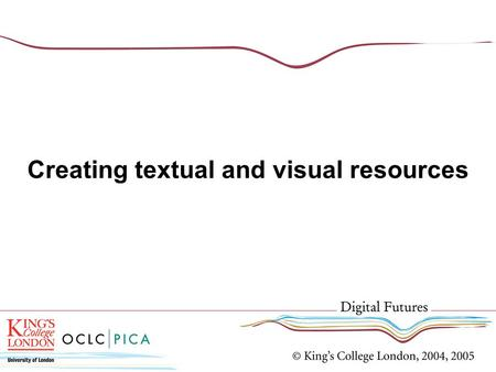 Creating textual and visual resources. Overview of this session Types of manuscripts Types of printed documents Types of visual resources Methods of capture.