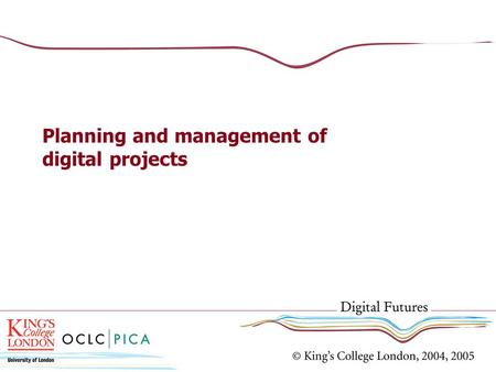 Planning and management of digital projects. Overview Assessing the feasibility to Assessing the feasibility to become digital Building selection criteria.