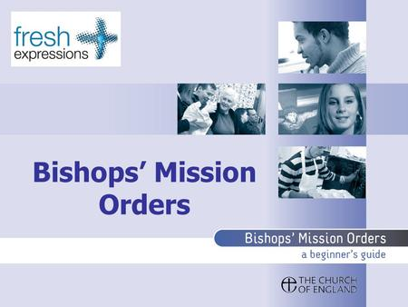 Bishops Mission Orders. Purpose and scope The three-stage process: –Exploration –Consultation –Action Accompaniment and review.
