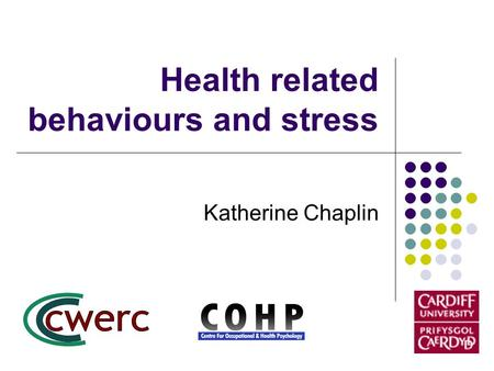 Health related behaviours and stress Katherine Chaplin.