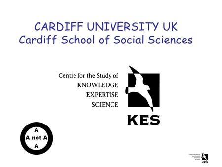 CARDIFF UNIVERSITY UK Cardiff School of Social Sciences A A not A A.