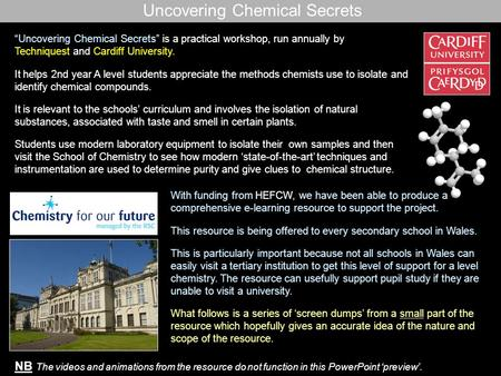 Uncovering Chemical Secrets – these are screen dumps from the flash e-learning resource more details can be found at