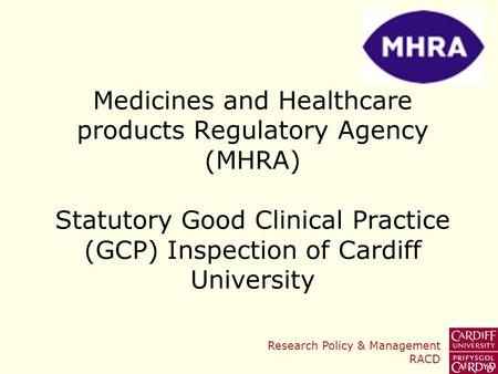 Medicines and Healthcare products Regulatory Agency (MHRA) Statutory Good Clinical Practice (GCP) Inspection of Cardiff University.