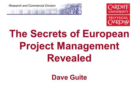 The Secrets of European Project Management Revealed Dave Guite.