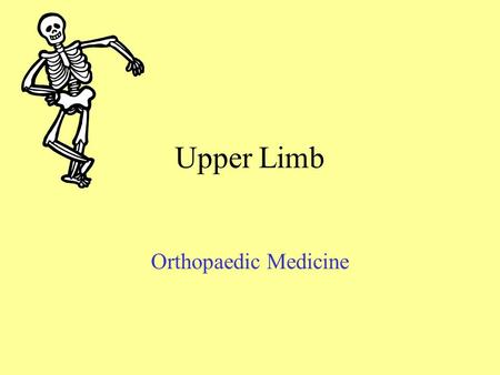 Upper Limb Orthopaedic Medicine Scope Neck Shoulder Elbow Wrist Hand.