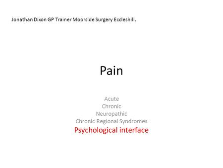 Pain Psychological interface Acute Chronic Neuropathic