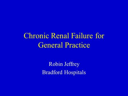 Chronic Renal Failure for General Practice