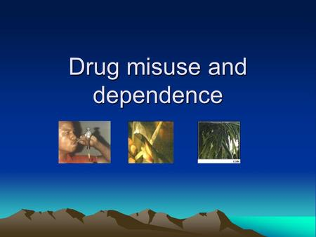 Drug misuse and dependence. How did we get here? Recently finished VTS- leeds/bradford Interested in the field, work in a practice with similarly minded.