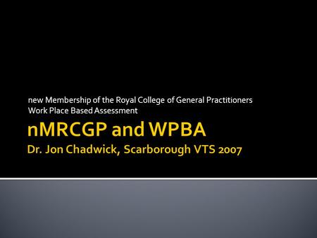 New Membership of the Royal College of General Practitioners Work Place Based Assessment.