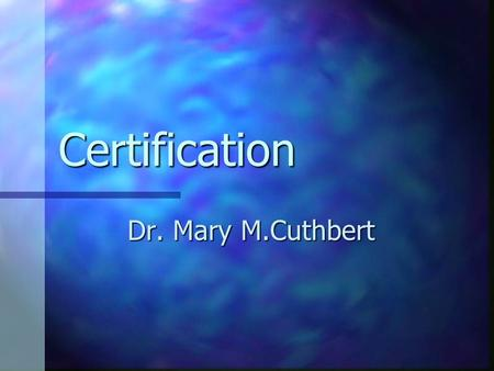 Certification Dr. Mary M.Cuthbert. Illness certification Legally a doctor is required to issue a statement of incapacity for work due to illness ONLY.