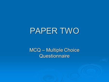 MCQ – Multiple Choice Questionnaire