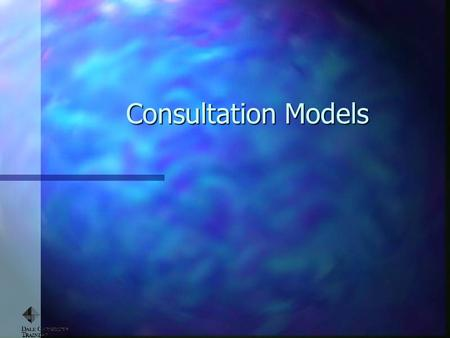 Consultation Models. Overview Different models lend different perspectives to the consultation. This allows you to concentrate of different individual.