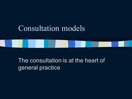 The consultation is at the heart of general practice