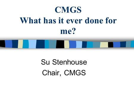 CMGS What has it ever done for me? Su Stenhouse Chair, CMGS.