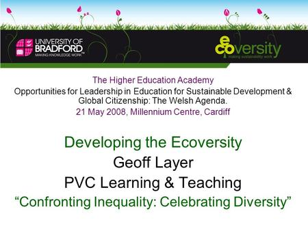 The Higher Education Academy Opportunities for Leadership in Education for Sustainable Development & Global Citizenship: The Welsh Agenda. 21 May 2008,