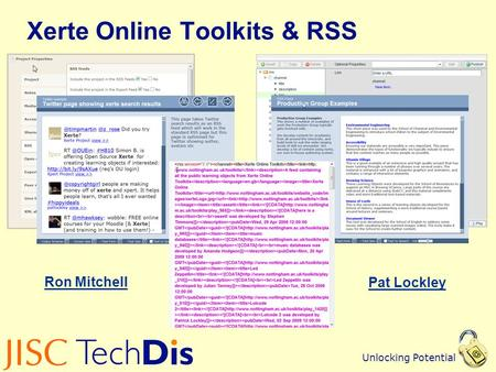 Unlocking Potential Xerte Online Toolkits & RSS Ron Mitchell Pat Lockley.
