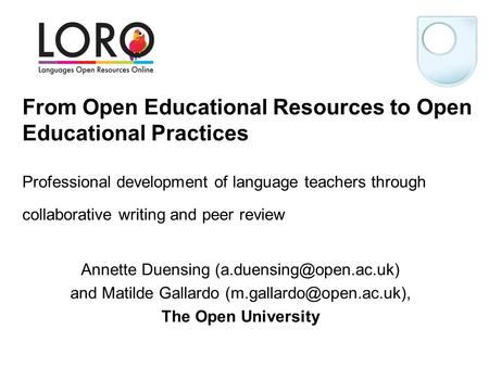From Open Educational Resources to Open Educational Practices Professional development of language teachers through collaborative writing and peer review.