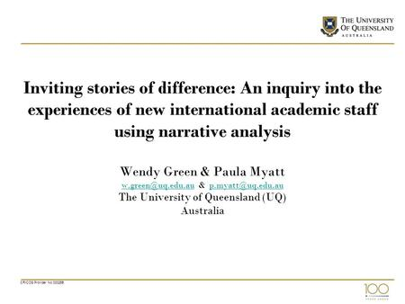 CRICOS Provider No 00025B Inviting stories of difference: An inquiry into the experiences of new international academic staff using narrative analysis.