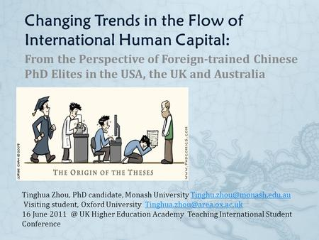 Changing Trends in the Flow of International Human Capital: From the Perspective of Foreign-trained Chinese PhD Elites in the USA, the UK and Australia.