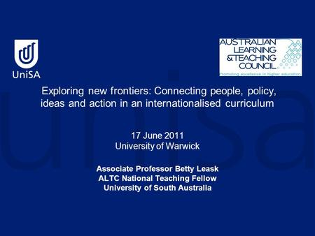 Exploring new frontiers: Connecting people, policy, ideas and action in an internationalised curriculum 17 June 2011 University of Warwick Associate Professor.